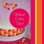 Starburst Minis Cake Tiles Tutorial